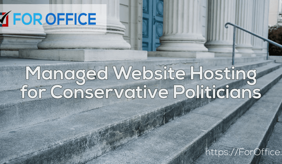 ForOffice.co Launches Managed Website Hosting For Conservative Politicians & Candidates